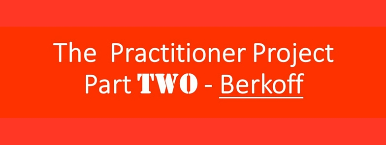The Practitioner Project Part Two – Berkoff