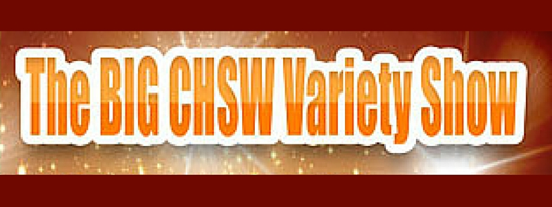 The Big CHSW Variety Show