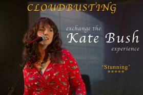 Cloudbusting-exchange the Kate Bush Experience